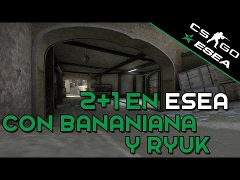 CS:GO ESEA - 2+1 con Bananiana y Ryuk