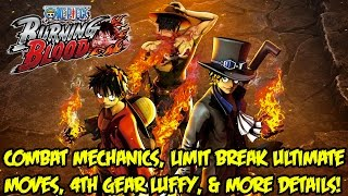 One piece burning blood: combat mechanics, limit breaks, & 4th gear luffy playable without day 1 dlc