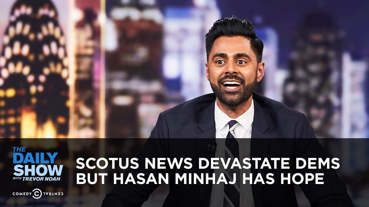 SCOTUS News Devastates Dems, But Hasan Minhaj Has Hope | The Daily Show