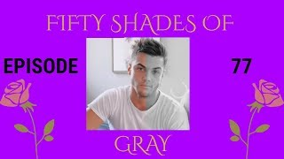Fifty Shades of Gray - Ep.77 - A Grayson Dolan Imagine