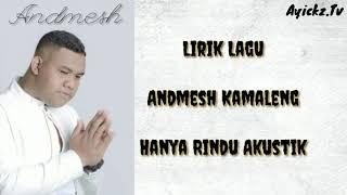[1.07 MB] Andmesh Kamaleng - Hanya Rindu Akustik (Lirik Lagu)