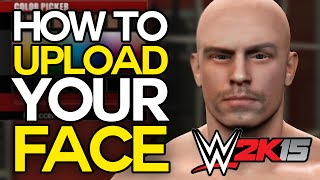 WWE 2K15 - How To Create Yourself! (Import Your Face in WWE 2K15 Tutorial)