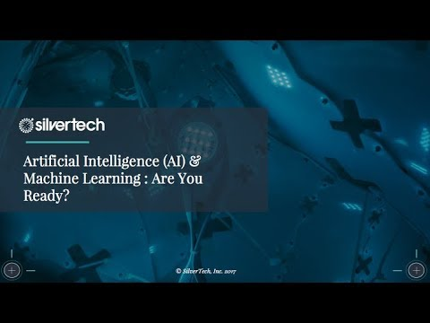 Artificial Intelligence (AI) & Machine Learning: Are You Ready?