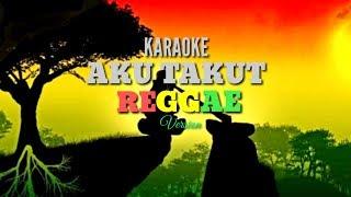 Gambar cover Repvblik-AKU TAKUT Reggae Version Karaoke