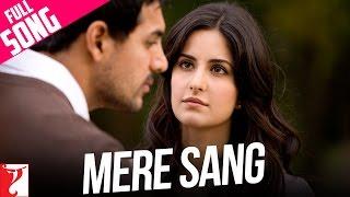 Mere Sang - Full Song | New York | John Abraham | Katrina Kaif | Sunidhi Chauhan