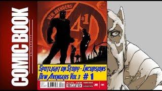 Spotlight on Story - New Avengers Vol 3 #1 - Incursions | COMIC BOOK UNIVERSITY