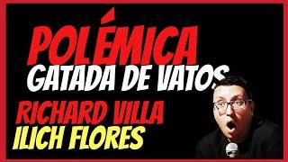 Gatada De Vatos 🔥POLÉMICA🔥 Richard Villa e Ilich Flores la cargaron 💩