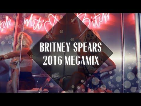 Britney Spears Megamix [2016]