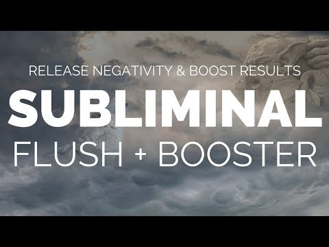 SUBLIMINAL FLUSH PLUS BOOSTER | Remove Negativity, Clear Your Subconscious & Boost Results