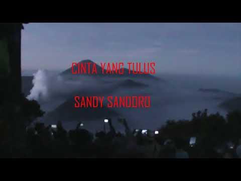 Cinta yang tulus, sandy sandoro ( + lirik )