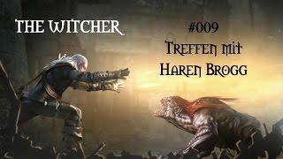 The Witcher (Enhanced Edition) - #009 Treffen mit Haren Brogg (deutsch/german)