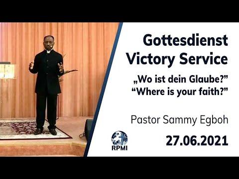 """RPMI-Heilungsgottesdienst - 27.06.2021 - """"Wo ist dein Glaube?"""" Pastor Sammy Egboh"""