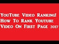 YouTube Video Ranking - How To Rank Youtube Video On First Page 2017