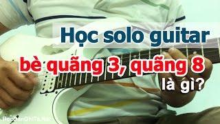Học solo guitar - Cách tạo câu guitar solo dùng bè quãng 3, quãng 8 [HocDanGhiTa.Net]
