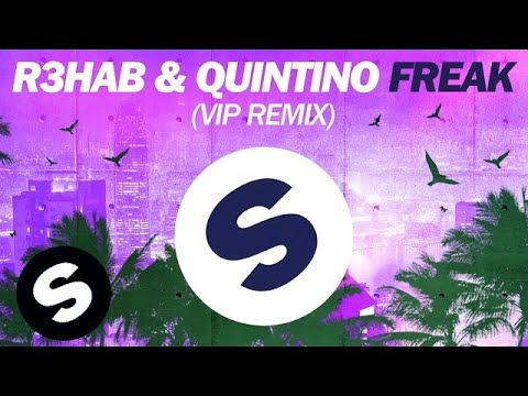 R3hab & Quintino - Freak (VIP Remix)