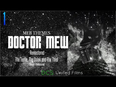 Doctor Mew: The Turtle, The Dalek and The Thief - Series 1 Remastered (Meb Themes/DCS United Films)