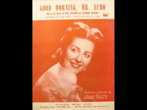 "Jane Turzy  "" Good Morning Mister Echo """