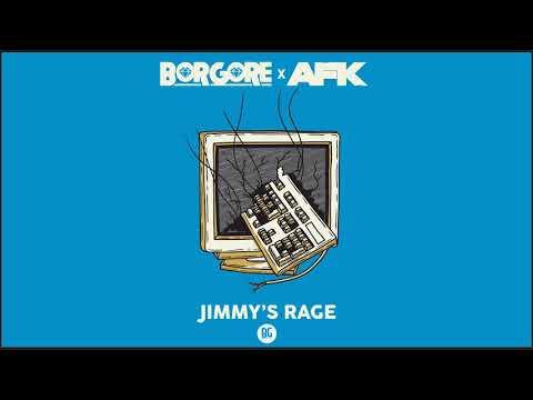 Borgore x AFK - Jimmy's Rage