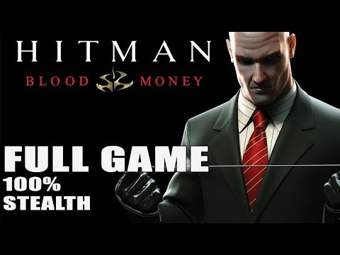 Hitman Blood Money【FULL GAME】100% Stealth | LONGPLAY