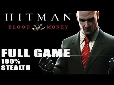 Hitman Blood Money【FULL GAME】100% stealth | LONGPLAY