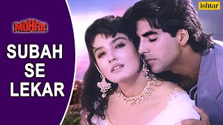 Subah Se Lekar - LYRICAL VIDEO | Mohra | Akshay Kumar, Raveena Tandon | 90's Bollywood Romantic Song