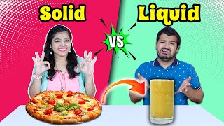 Solid Vs Liquid Food Challenge | Food Challenge India | Hungry Birds
