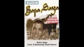 OST Bapa Saya 1951  - Bubur Sagu - Lena, S Sudarmaji, Nyak Osman