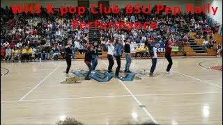 WHS K-pop Club BSU Pep Rally Performance