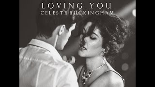 Celeste Buckingham - Loving You  (Official Video)