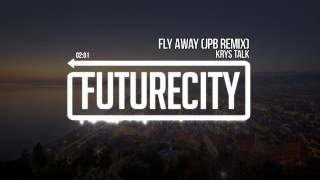 Krys Talk - Fly Away (JPB Remix)