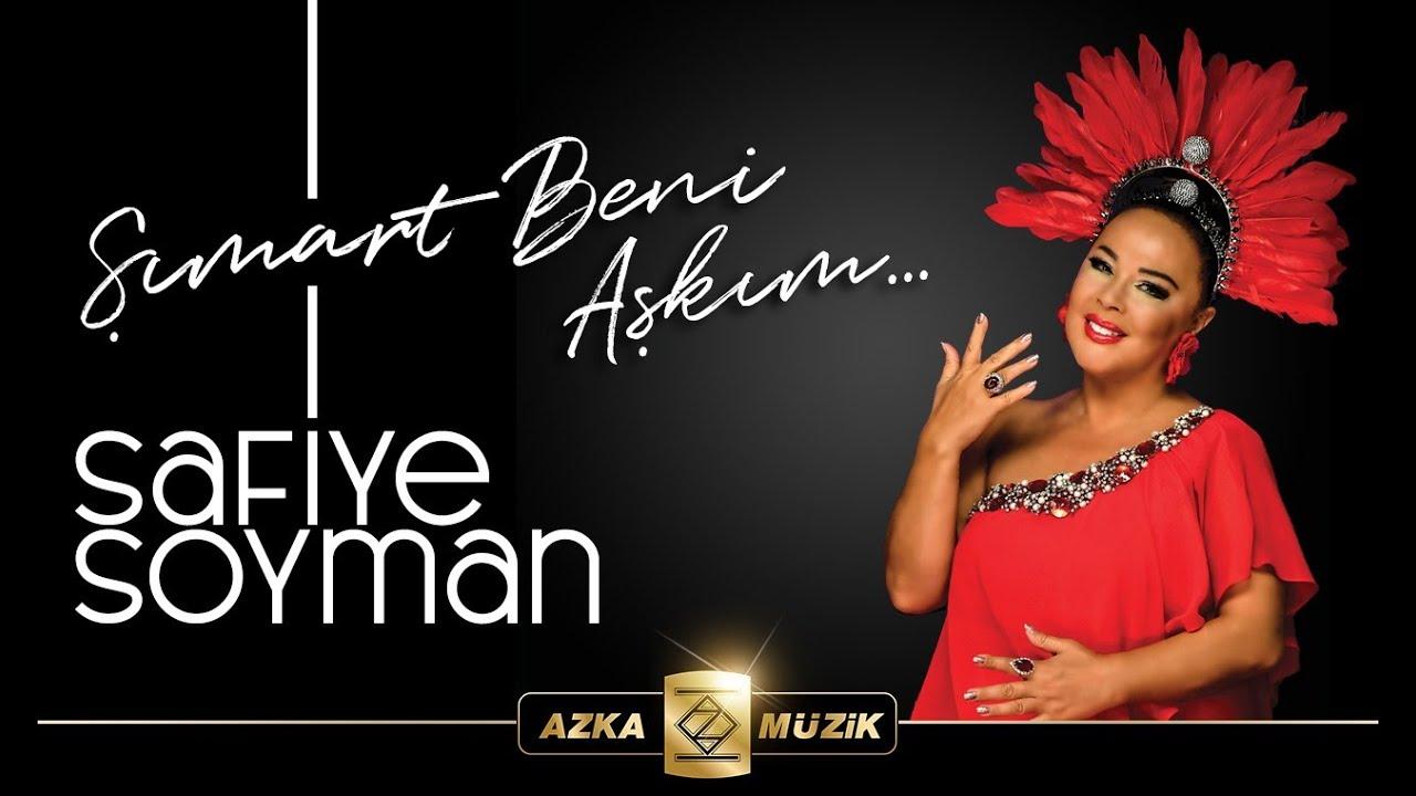 Safiye Soyman / Şımart Beni Aşkım (Official Video) - YouTube