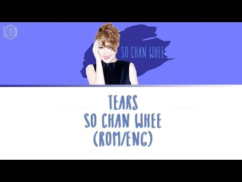Tears- So Chan Whee (Rom/Eng Lyrics)