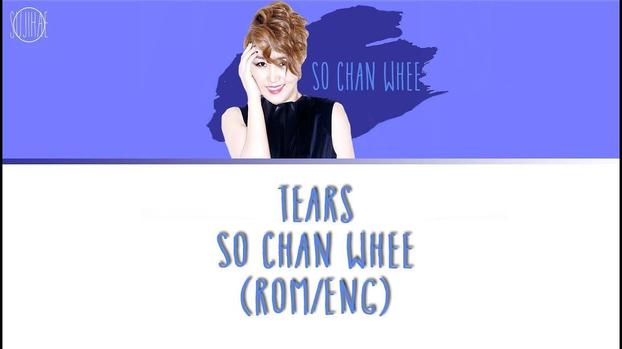 SO CHAN WHEE - Tears Lyrics - YouTube