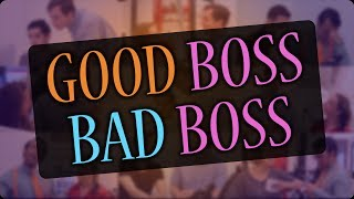 Are You a Good Boss or a Bad Boss?
