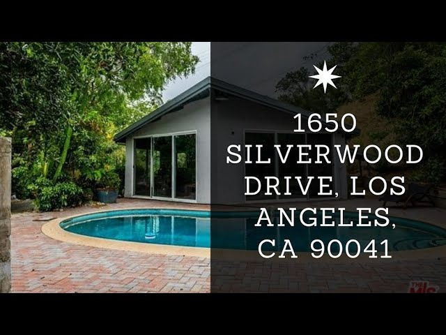 1650 Silverwood Drive, Los Angeles CA 90041