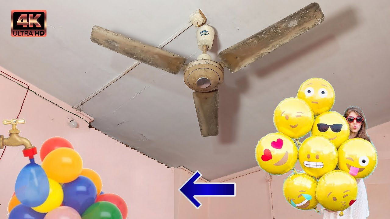 Vintage Ceiling Fan Falling Down On EMOJI Water Baloons  😃😁😉😂😎☺️😍😘😳🤪🤤🥴   Part 36   4K60fps