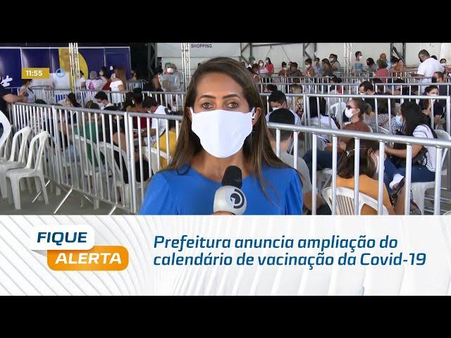 Prefeitura anuncia ampliação do calendário de vacinação da Covid-19