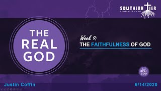 STCOC Sunday, June 14th, 2020: Justin Coffin : The Real God - The Faithfulness of God