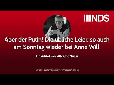 Aber der Putin! Die übliche Leier, so auch am Sonntag wieder bei Anne Will | Albrecht Müller