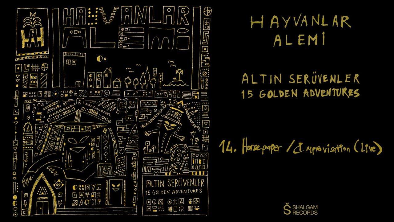Hayvanlar Alemi - Altın Serüvenler / 15 Golden Adventures -  Horsepaper (Live) (Official Audio)
