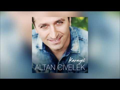Altan Civelek - Ağlasam Seni (Karayel)