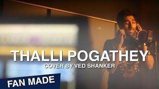 'Thalli Pogathey..' - Achcham Yenbadhu Madamaiyada | Cover by Ved Shanker | Ondraga Entertainment