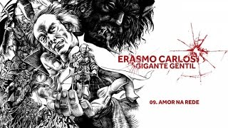 Baixar Erasmo Carlos - Amor na Rede (Gigante Gentil)