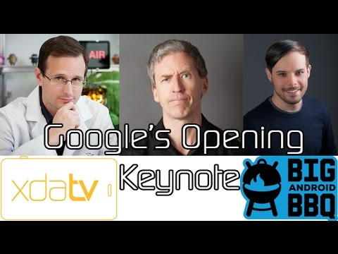 Google Opening Keynote at the Big Android BBQ 5