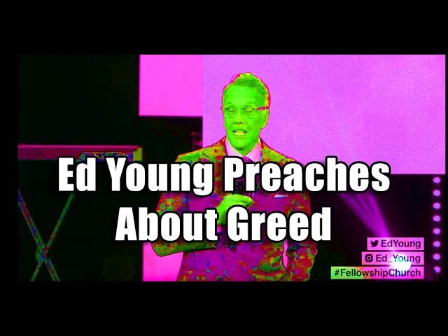 F4F | Ed Young Preaches About Greed