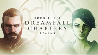 Dreamfall Chapters [Book Three: Realms] - The Story [Movie]