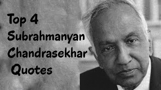 Top 4 Subrahmanyan Chandrasekhar Quotes - The Indian American astrophysicist
