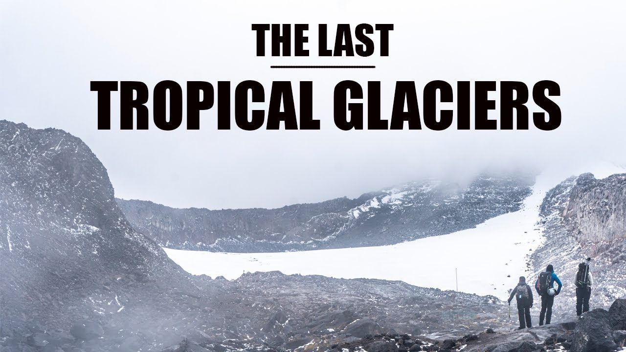 Our First Video: The Last Tropical Glaciers in Colombia