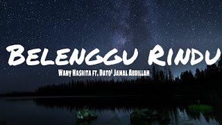 Download lagu Wany Hasrita dan Dato Jamal Abdillah Belengu Rindu MP3