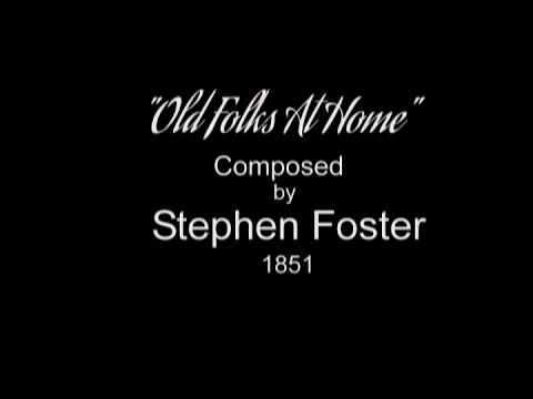 STEPHEN FOSTER'S - OLD FOLKS AT HOME - 1851 - Performed by Tom Roush